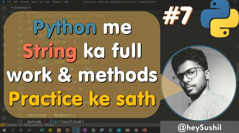 How to use strings and strings methods in python | Full Python Course in Hindi by Hey Sushil